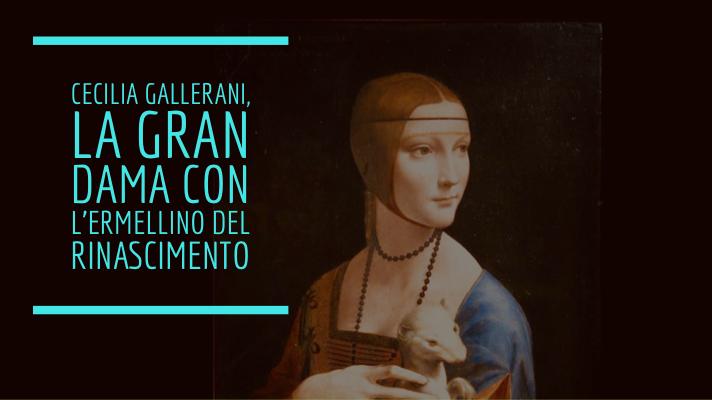 Cecilia Gallerani, ritratto Leonardo Da Vinci